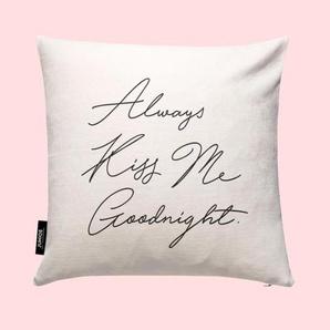Always Kiss Me Goodnight -  Kissen