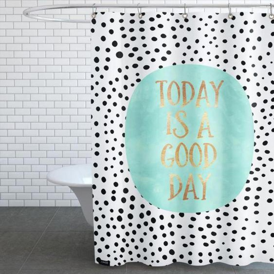Today Is a Good Day - Duschvorhang