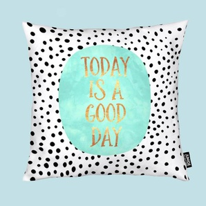 Today Is a Good Day - Kissen